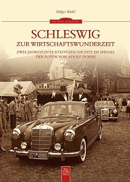 Cover Schleswig zur Wirtschaftswunderzeit © Holger Rüdel www.holger-ruedel.de